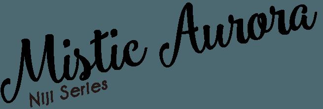 Mistic Aurora - Niji Series